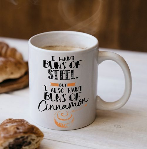 I Want Buns of Steel Mug