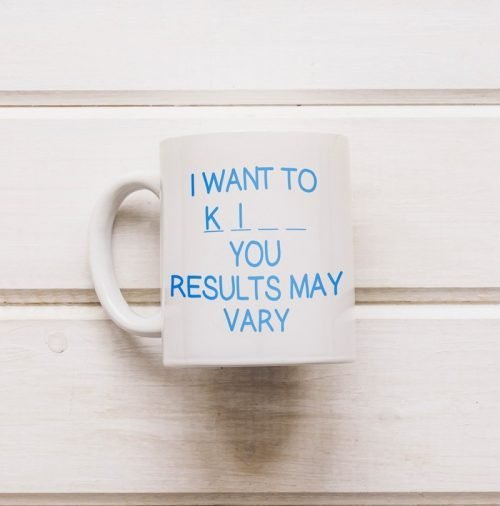 I Want to Ki- - You Mug