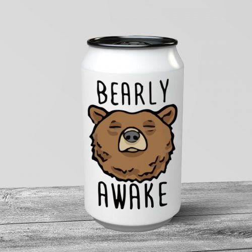 Bearly Awake Can