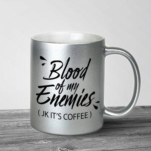 Blood of my Enemies Silver Metallic Mug